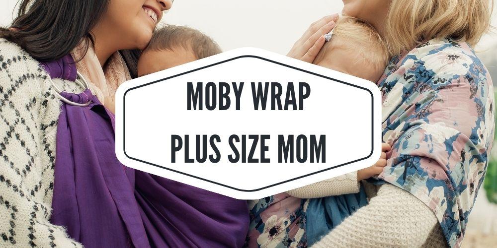 Moby wrap plus size mom