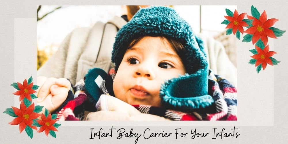 Infant Baby Carrier For Your Infants