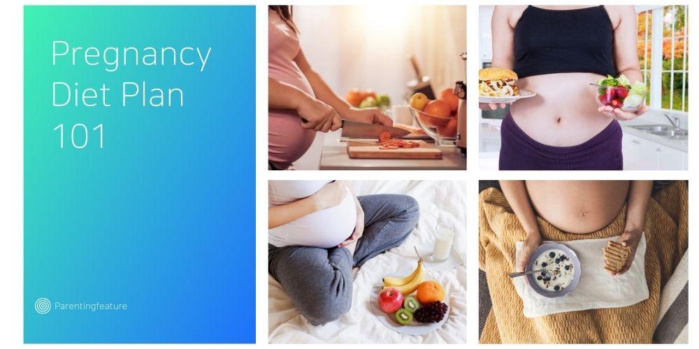 Pregnancy Diet Plan 101
