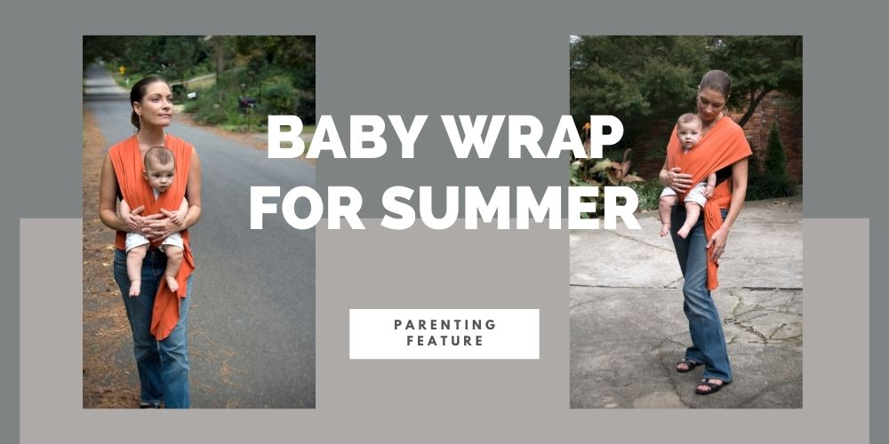 Best Baby Wrap For Summer